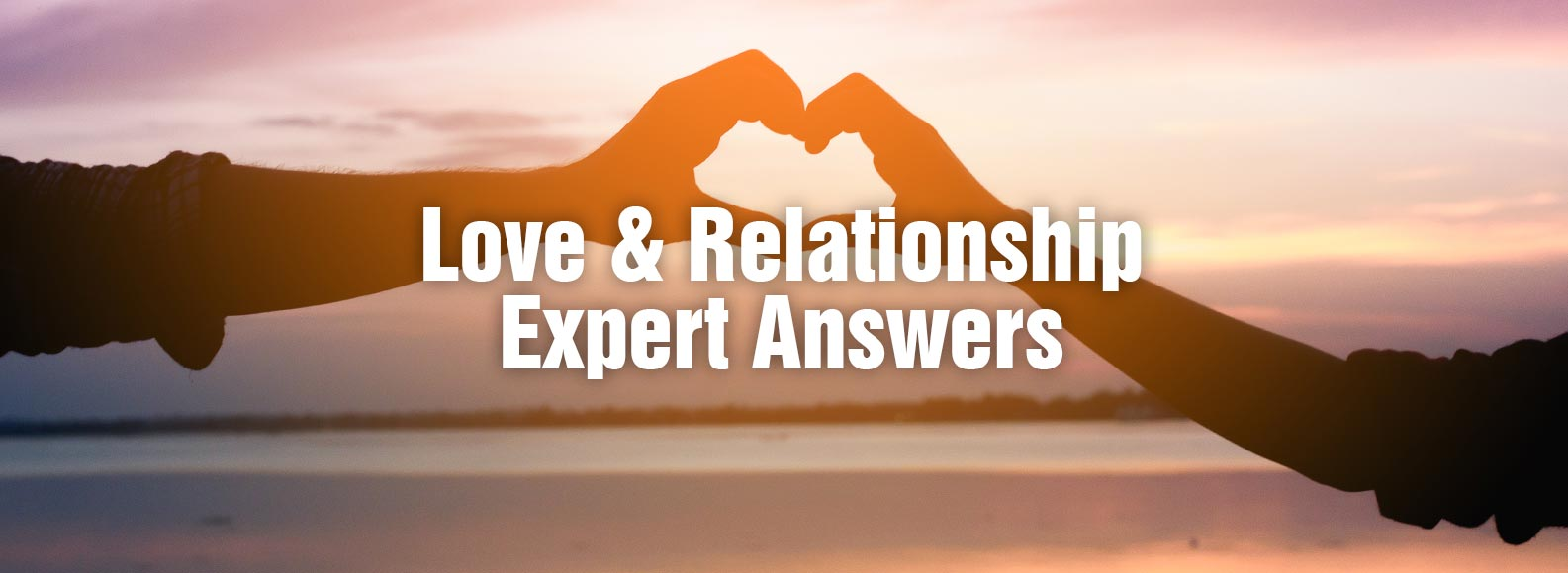 Love & Relationship Expert Answers  - Psychics Readings